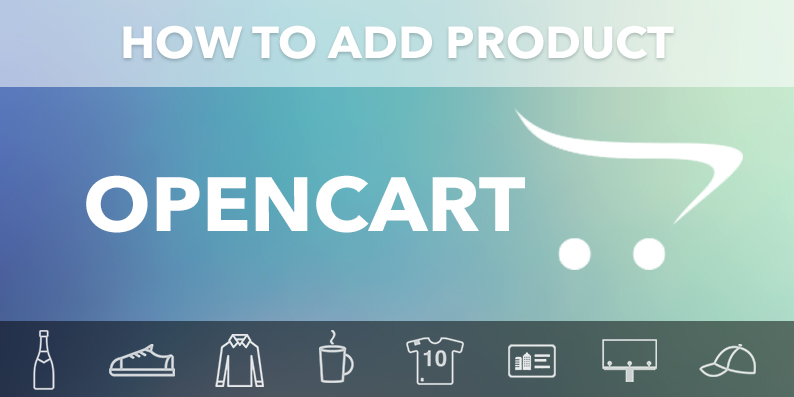 How to add Opencart Product