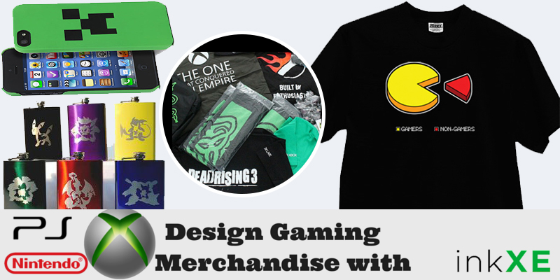 Personalize Gaming Merchandise With inkXE