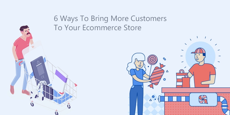 bring more customers to your ecommerce store