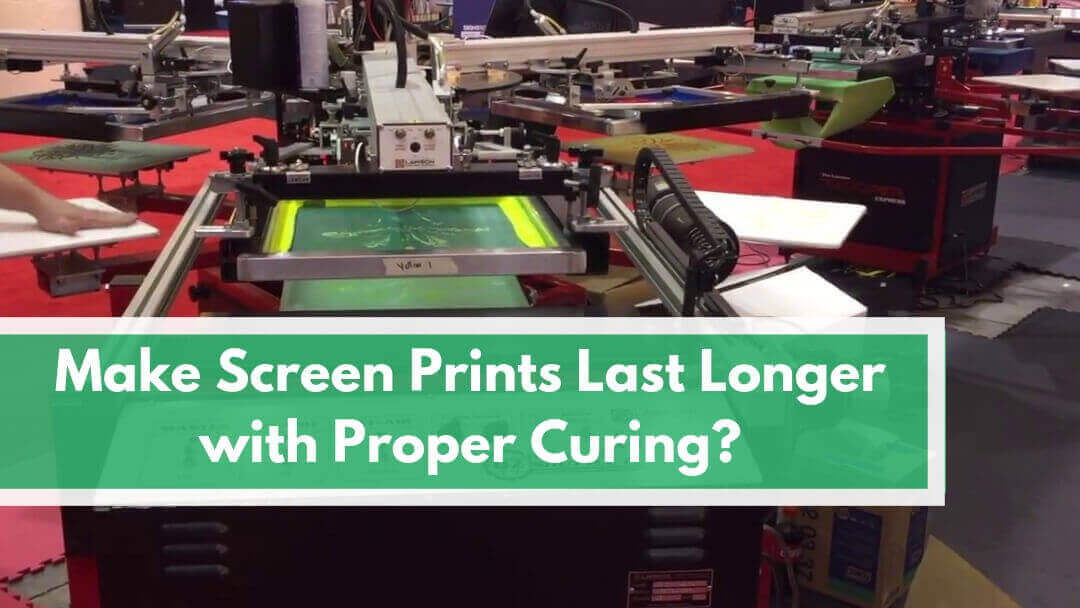 How to Make Screen Prints Last Longer with Proper Curing