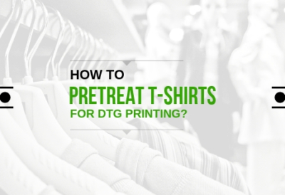09767337 How to Pretreat T-Shirts for DTG Printing? - inkXE Blog