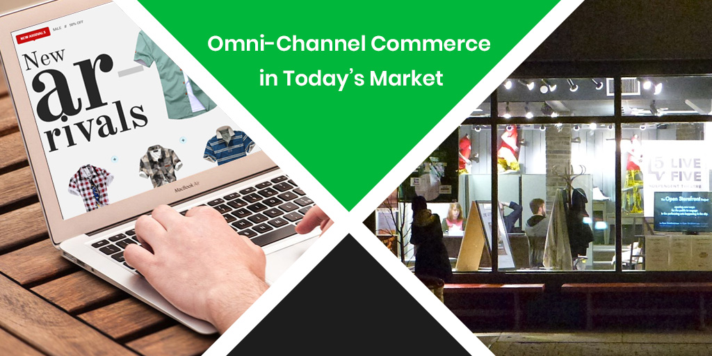 Omni-Channel Commerce in Today's Market