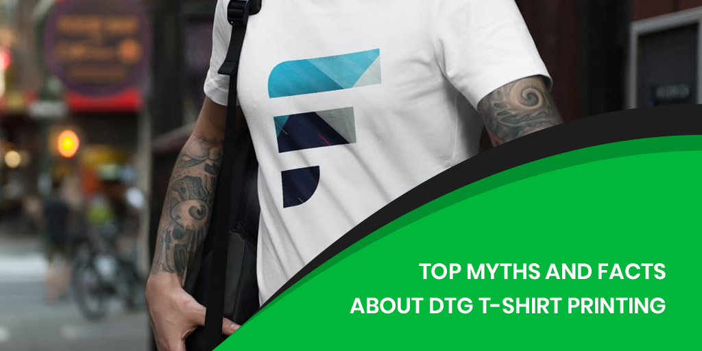 Top Myths and Facts About DTG T-Shirt Printing