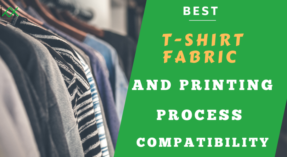 Best T-Shirt Fabric and Printing Process Compatibility
