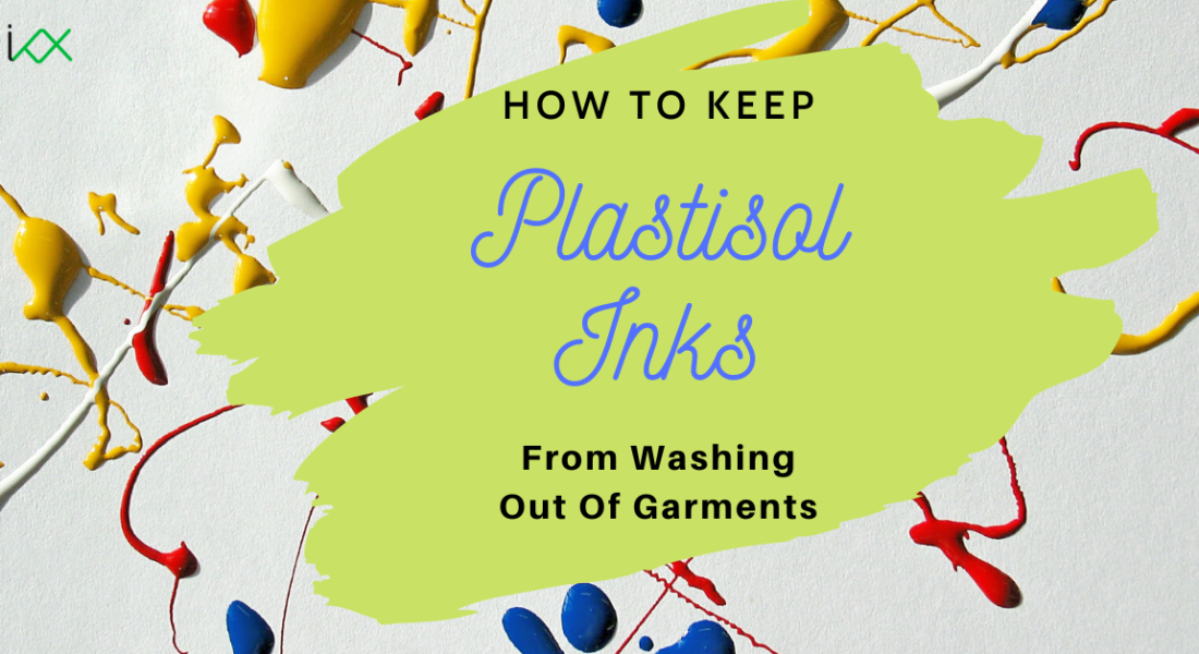 How to Keep Plastisol Inks from Washing out of Garments