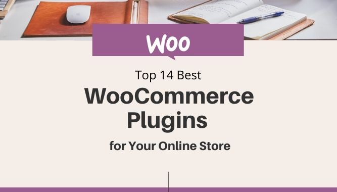 Top 14 Best Woocommerce Plugins for Your Online Store