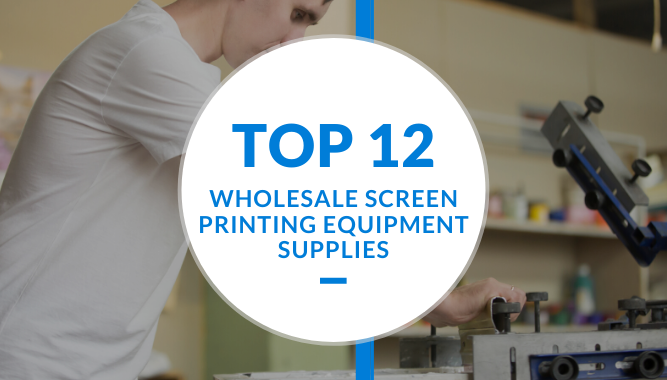 Top 12 Wholesale Screen Printing Equipment Supplies