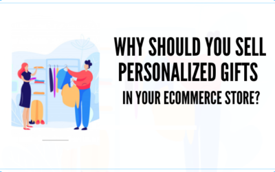 Why Should You Sell Personalized Gifts in Your Ecommerce Store?