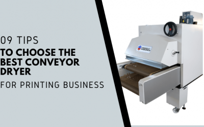 9 Tips To Choose The Best Conveyor Dryer For Printing Business?
